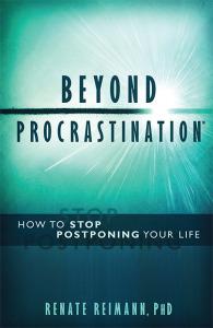 procrastination, beyond procrastination, stop postponing